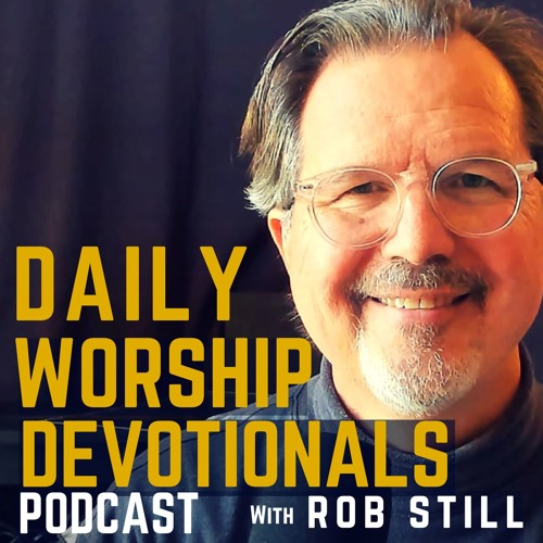 Daily Worship Devotionals Podcast with Rob Still's avatar