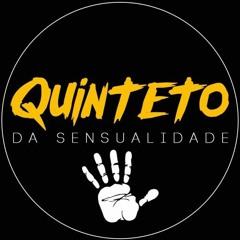 Quinteto Da Sensualidade ♪