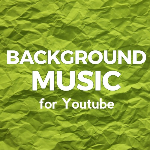 Background Music For Youtube | Free Listening on SoundCloud