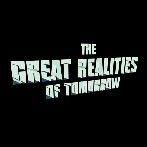 The Great Realities of Tomorrow's avatar