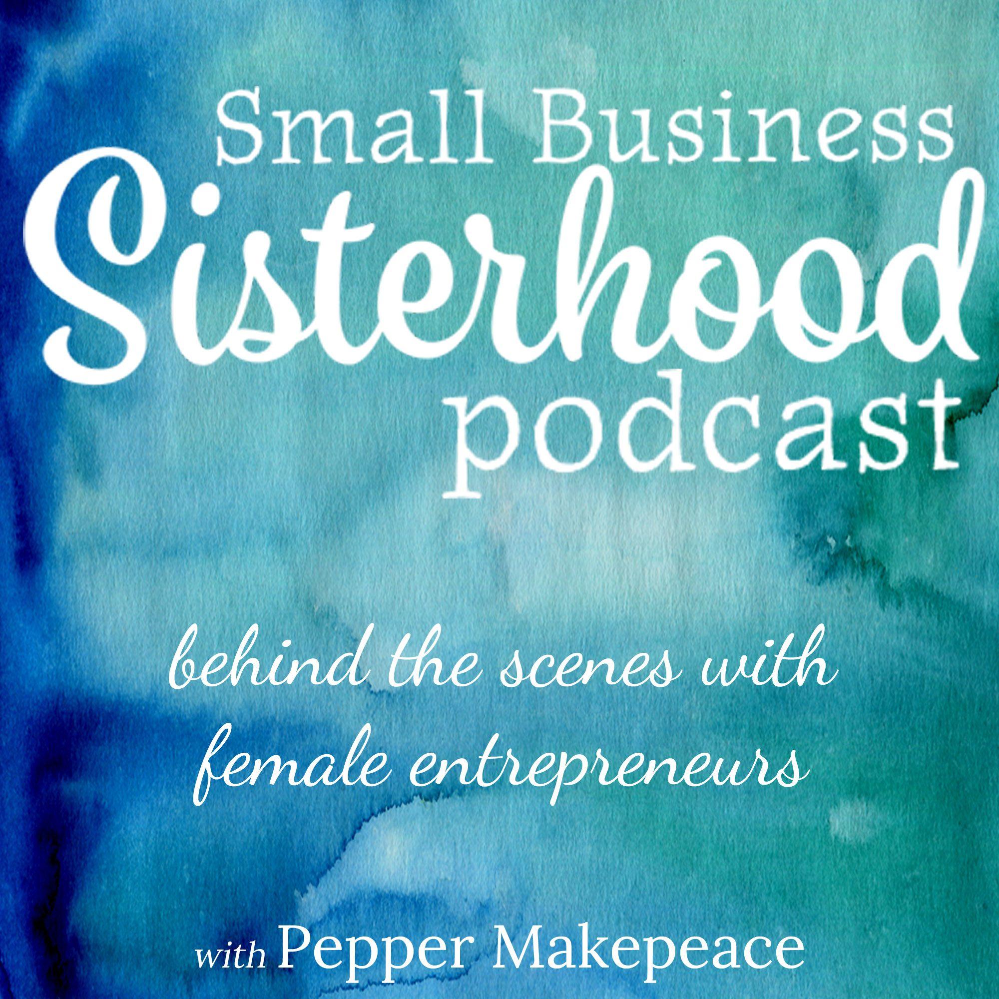 Small Business Sisterhood Podcast: Online Business, Blogging, Creative Entrepreneurs, Business Community