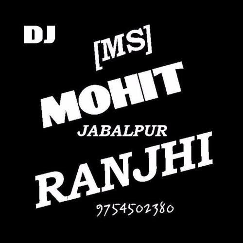 Dj Mohit Ms Ranjhi Jabalpur | Free Listening on SoundCloud