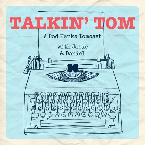 Talkin' Tom: A Pod Hanks Tomcast's avatar