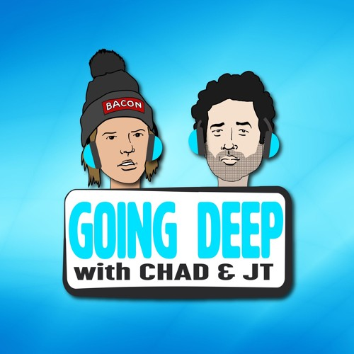 Going Deep with Chad and JT's avatar