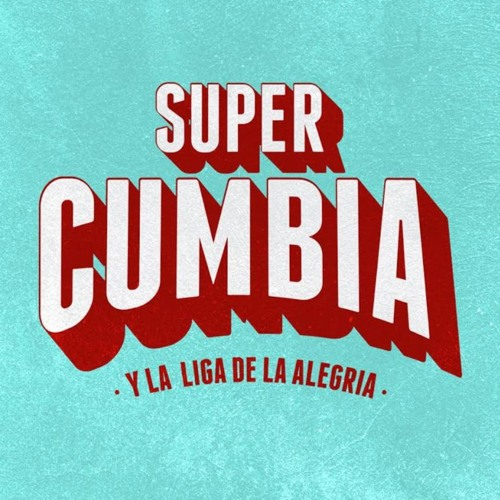 SUPER CUMBIA Y LA LIGA DE LA ALEGRIA's avatar