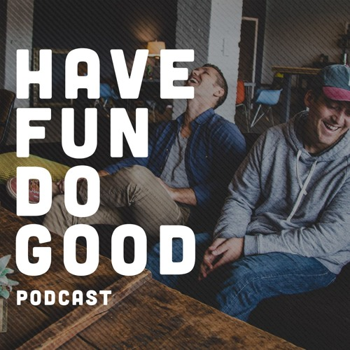 Have Fun Do Good: Volunteer, Social Impact Podcast's avatar