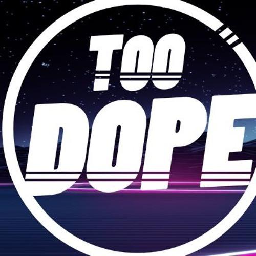 Too Dope's avatar