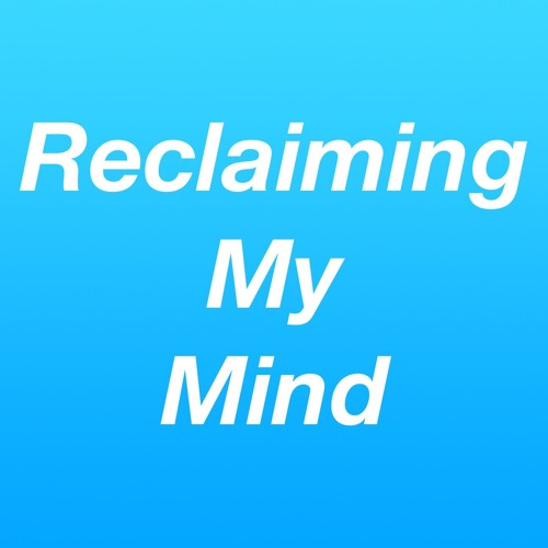 Reclaiming My Mind Podcast's avatar