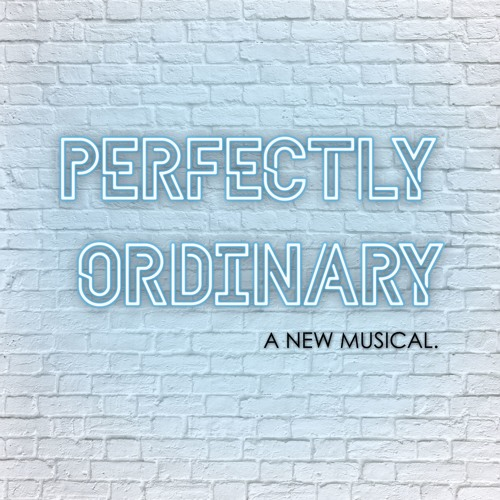 Perfectly Ordinary- A New Musical's avatar