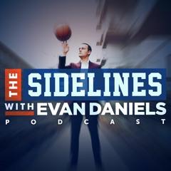The Sidelines w/ Evan Daniels