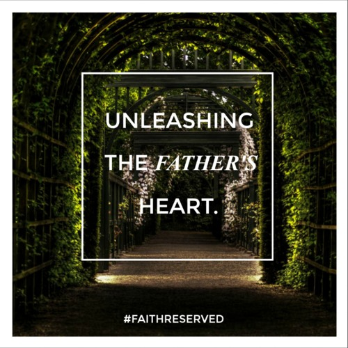 FaithReserved - Unleashing the Father's Heart's avatar