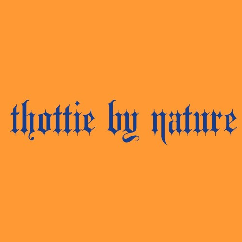 THOTTIE BY NATURE™'s avatar