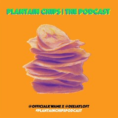 plantain chips Podcast
