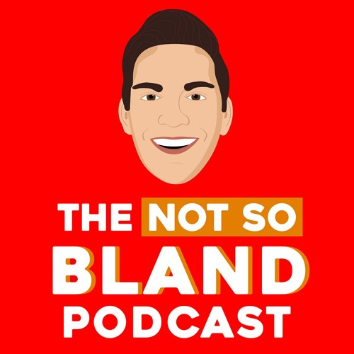 The Not So Bland Podcast with Alex Blandin's avatar