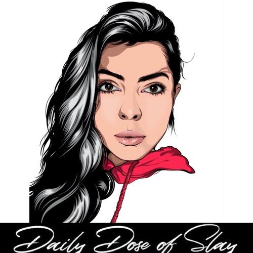 Daily Dose of Slay's avatar