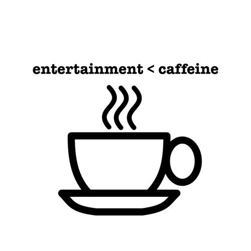 Entertainment Caffeine's avatar
