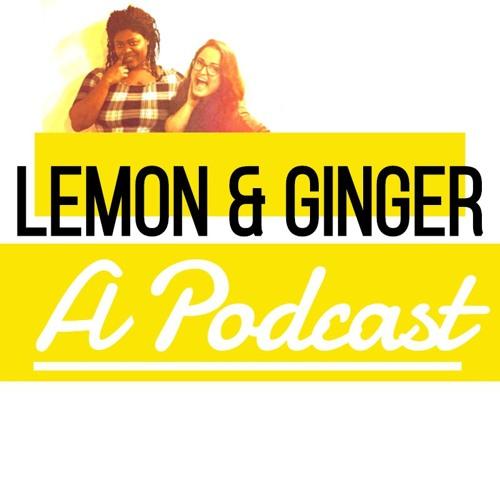 Lemon & Ginger Podcast's avatar
