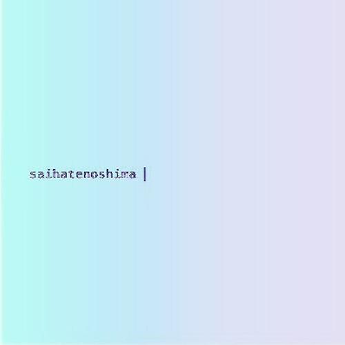 saihatenoshima -最果ての島-'s avatar