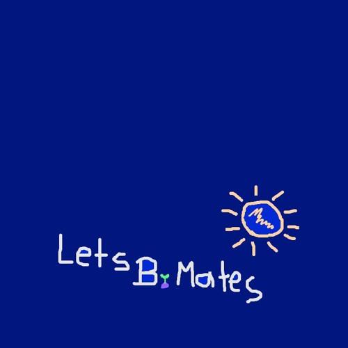 Lets B Mates's avatar