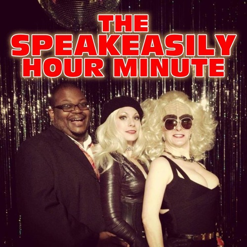 The Speakeasily Hour Minute Podcast's avatar