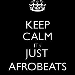 Keep Calm Its Just Afrobeats