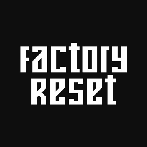 Factory Reset's avatar
