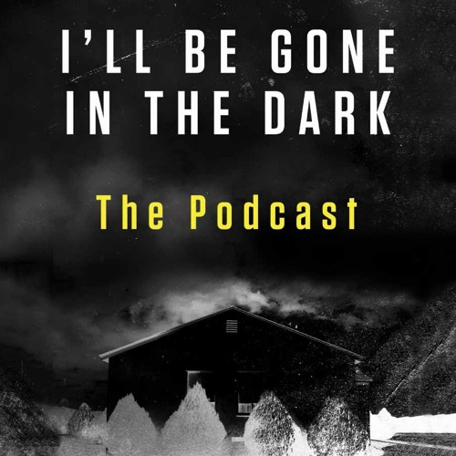I'll Be Gone In The Dark – The Podcast's avatar