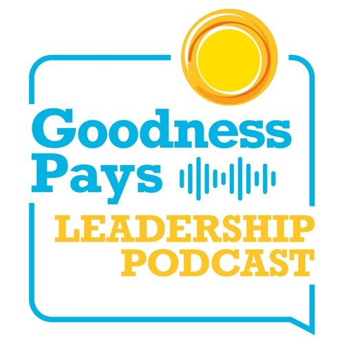 Goodness Pays Leadership Podcast's avatar