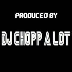 DJChoppALot