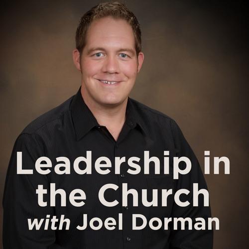 Leadership in the Church with Joel Dorman's avatar