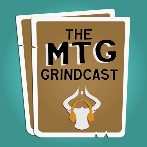 MTG Grindcast Ep 003: HOU Standard Meta Analysis and WOTC Announcements