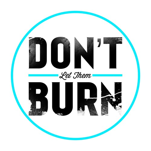 Don't Let Them Burn's avatar