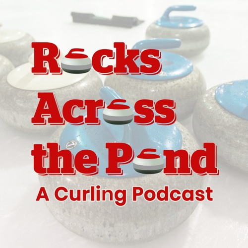 Rocks Across the Pond: A Curling Podcast's avatar