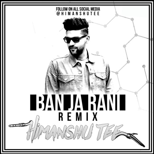 Ban Ja Rani (Remix) - Guru Randhawa | Himanshu Tee's avatar