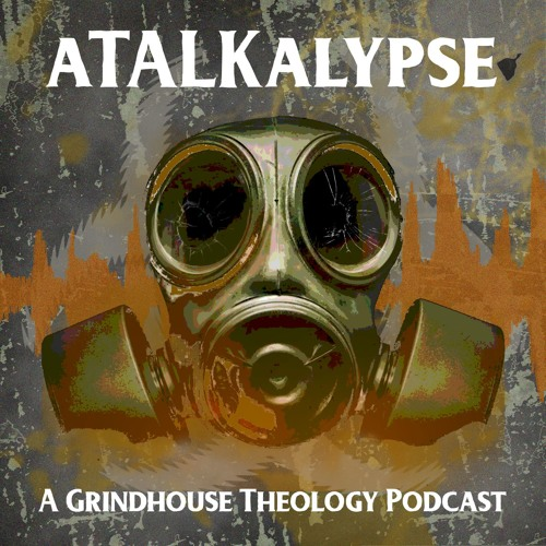 Atalkalypse: A Grindhouse Theology Podcast's avatar