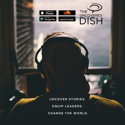 Uncovered Dish Christian Leadership Podcast's avatar