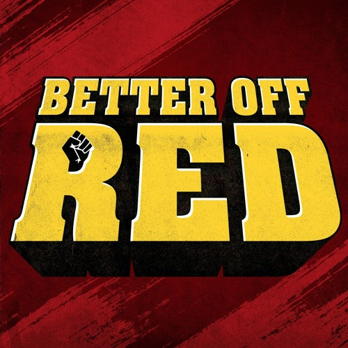 Better Off Red Podcast's avatar