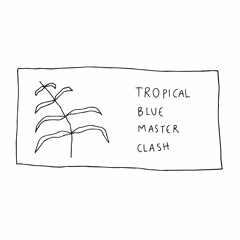 Tropical Blue Master Clash