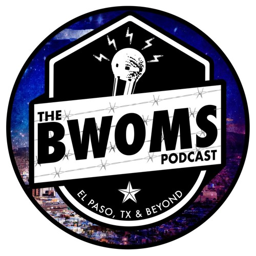 The BWOMS Podcast: El Paso, TX & Beyond's avatar
