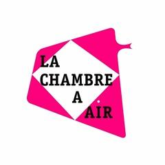 La Chambre à Air #LC2A
