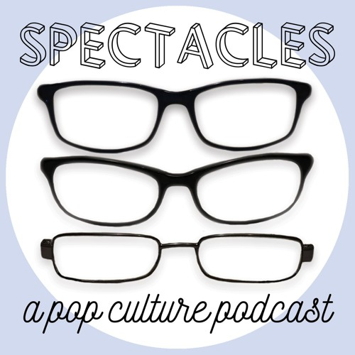 Spectacles: A Pop Culture Podcast's avatar