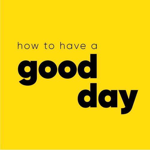 How to Have A Good Day's avatar