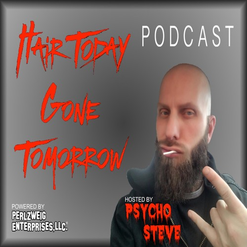 Psycho Steve Presents...Hair Today, Gone Tomorrow!'s avatar