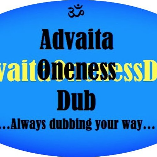 Advaita Oneness Dub's avatar