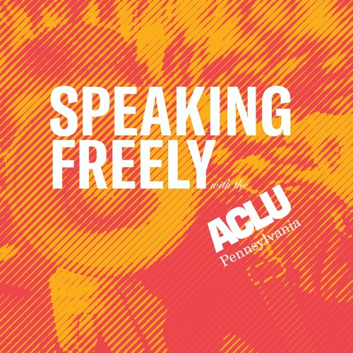 Speaking Freely With the ACLU-PA's avatar