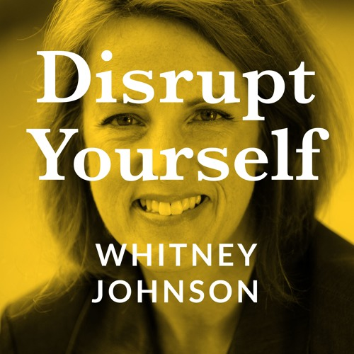 Disrupt yourself podcast