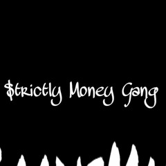 Strictly Money Gang