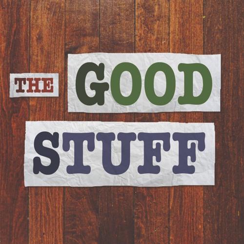 The Good Stuff Podcast's avatar