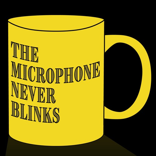 The Microphone Never Blinks's avatar