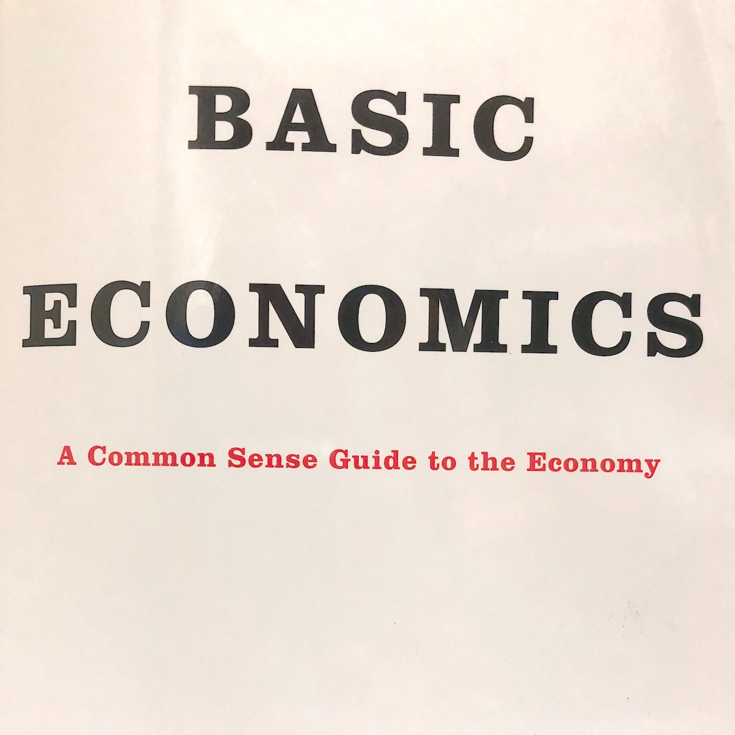 Basic Economics Chapters 3-6 Explained by Mike and Kit